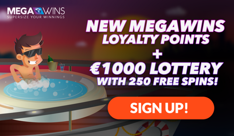 New Megawins Loyalty Points and €1000 Lottery with 250 Free Spins!