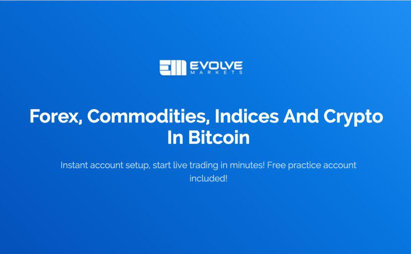 Evolve Markets Makes It Possible to Trade a Range of Assets Using Bitcoin