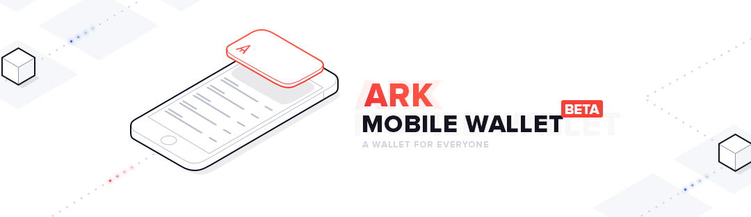 BlockChain Innovators ARK Announce the Release of their Mobile Wallet, Bringing Crypto Freedom to Millions