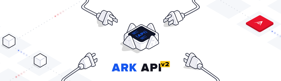 ARK Releases Technical Update — Introducing API V2